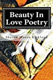 Beauty In Love Poetry: Volume 1: Poetic Perfection