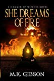 She Dreams of Fire (Hammer of Witches) (Volume 1)