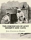 The Chronicles of Aunt Minervy Ann (1899). By: Joel Chandler Harris: Illustrated By: A. B. F...