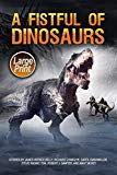 A Fistful of Dinosaurs: Large Print Edition