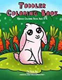 Toddler Coloring Book: Toddler Coloring Books Ages 3-5 (Toddler Handwriting Practice Workboo...