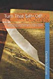 Turn That $#!+ Off!: The Same Social Commentary on Politics, Sports, and Entertainment BUT W...
