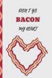 Don't Go Bacon My Heart: Journal