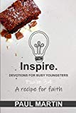 Inspire.  Devotions for busy youngsters: Psalm 34 - A recipe for faith