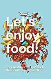 Let's enjoy food!