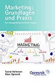 Marketing: Grundlagen und Praxis: Ein managementorientierter Ansatz (Opresnik Management Gui...