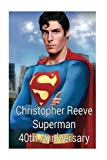 Christopher Reeve - Superman 40th Anniversary