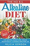 The No B.S. Alkaline Diet:: A Practical Guide to This Science Based Diet For Natural Weight ...