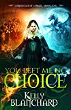 You Left Me No Choice (Chronicles of Lorrek)