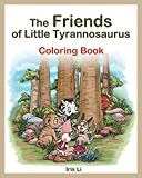 The Friends of Little Tyrannosaurus COLORING BOOK
