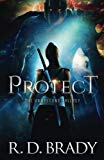 Protect (The Unwelcome Trilogy) (Volume 1)