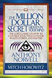 The Million Dollar Secret Hidden in Your Mind (Condensed Classics): The Lost Classic on How ...