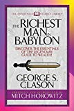 The Richest Man in Babylon (Condensed Classics): Discover the Essentials of the Legendary Gu...