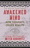 Awakened Mind (Master Class Series): How Thoughts Create Reality