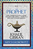 The Prophet (Condensed Classics): The Unparalleled Classic on Life's Meaning―Now in a Specia...