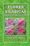 Flores Silábicas: Poesía en dos lluvias (Spanish Edition)
