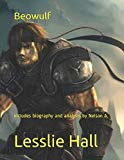 Beowulf: includes biography and analysis by Nelson A.