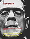 Frankenstein: includes biography and analysis by Nelson A.