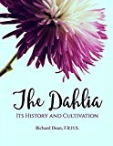 The Dahlia: Its History and Cultivation