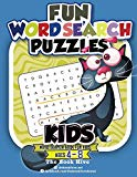 Fun Word Search Puzzles Kids: Word Search Books for Kids Ages 4-8 (Everything kids logic puz...
