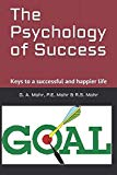 The Psychology of Success: Keys to a successful and happier life