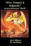 Woes, Trumpets, & Judgments: The Book of Revelation Volume 2
