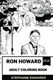 Ron Howard Adult Coloring Book: Academy Award Winner and Critically Acclaimed Actor, Han Sol...