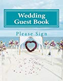 Wedding Guest Book: 50 Pages, Large Print Guest Book for Weddings (Volume 10)