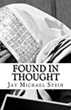 Found In Thought: An Imagined Biography