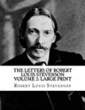 The Letters of Robert Louis Stevenson Volume 2: Large Print