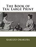 The Book of Tea: Large Print