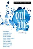 Out of the Blue: An Anthology (Large Print Edition)
