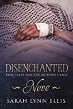 Disenchanted: Fairy Tales for the Modern Cynic (Neve)