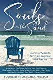 Souls in the Sand: Stories of Setbacks, Surviving,  Stepping and Soaring