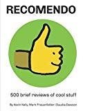 Recomendo: 500 brief reviews of cool stuff