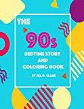 The 90s Bedtime Story and Coloring Book