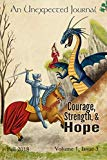 An Unexpected Journal: Courage, Strength, and Hope: An Apologetic View on the Redemptive Pow...