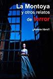 La Montoya y otros cuentos de terror (Spanish Edition)