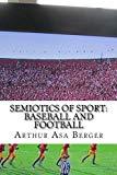 Semiotics of Sport: Baseball and Football