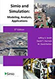 Simio and Simulation: Modeling, Analysis, Applications: 5th Edition