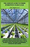 THE COMPLETE GUIDE TO INDOOR HYDROPONICS MARIJUANAH: All you need to know about growwing can...