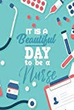 It It A Beautiful Day To Be A Nurse