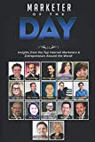 Marketer of the Day: Insights from the Top Internet Marketers & Entrepreneurs Around the World