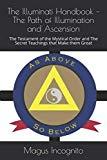 The Illuminati Handbook – The Path of Illumination and Ascension: The Testament of the Mysti...