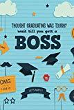 Though Graduating Was Tough? Wait Till You Gett A Boss