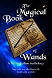 The Magical Book of Wands: A Multi-author Anthology