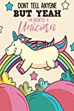 Don't Tell Anyone But Yeah I'm Secretly A Unicorn