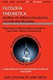 Menkiti, Gyekye and Beyond: Special Issue of Filosofia Theoretica (Filosofia Theoretica: Jou...