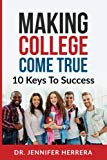 Making College Come True: 10 Keys To Success For Anyone