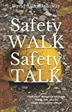 Safety WALK Safety TALK: How small changes in what you THINK, SAY, and DO shape your safety ...
